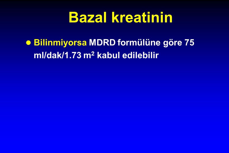 Bazal kreatinin Bilinmiyorsa MDRD formülüne göre 75 ml/dak/1.73 m2 kabul edilebilir