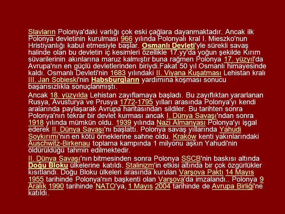 Slavların Polonya daki varlığı çok eski çağlara dayanmaktadır