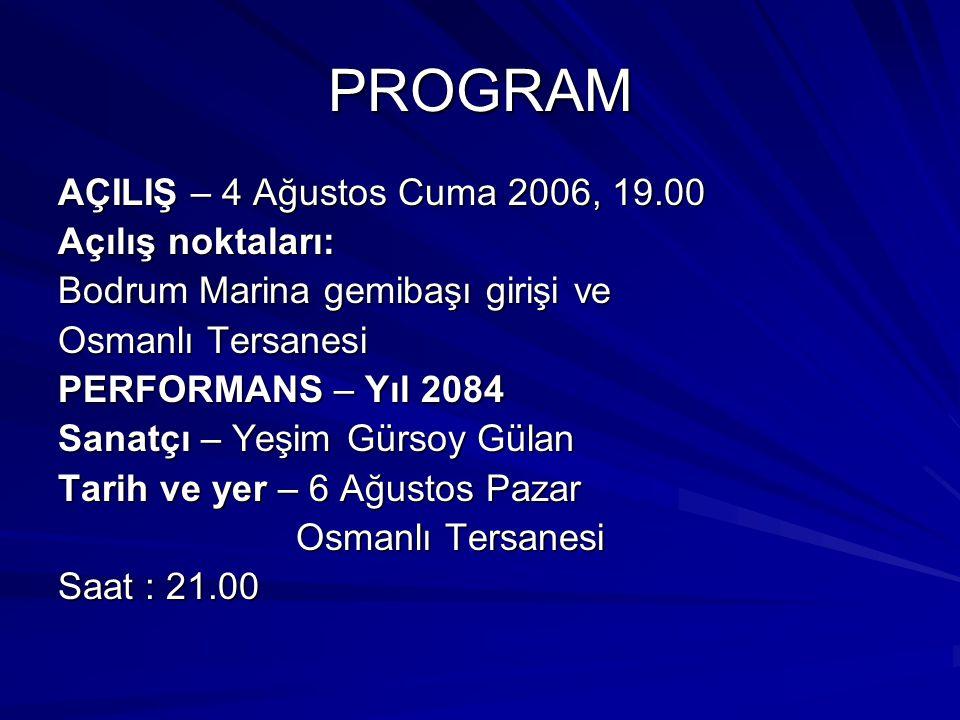 PROGRAM AÇILIŞ – 4 Ağustos Cuma 2006, 19.00 Açılış noktaları: