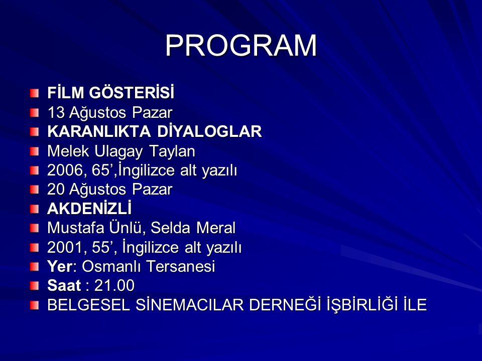 PROGRAM FİLM GÖSTERİSİ 13 Ağustos Pazar KARANLIKTA DİYALOGLAR
