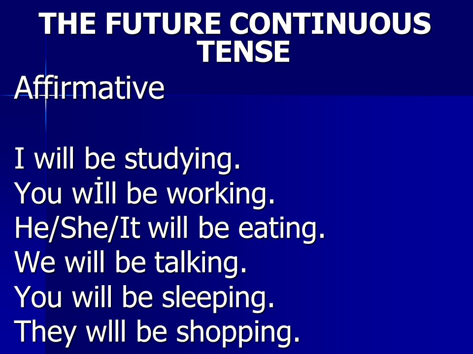 THE FUTURE CONTINUOUS TENSE
