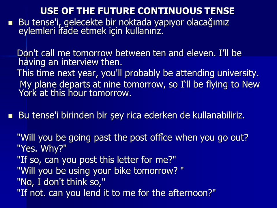 USE OF THE FUTURE CONTINUOUS TENSE