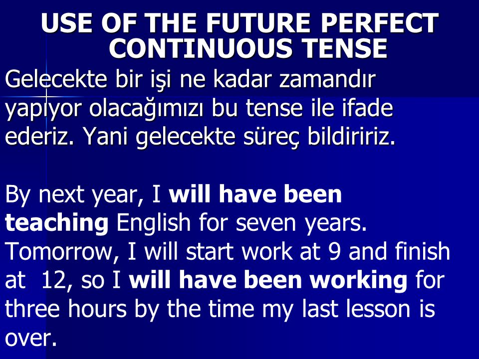 USE OF THE FUTURE PERFECT CONTINUOUS TENSE