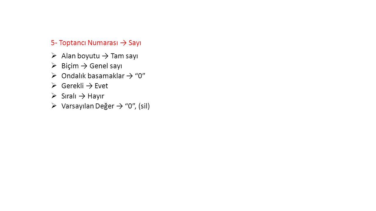 5- Toptancı Numarası → Sayı