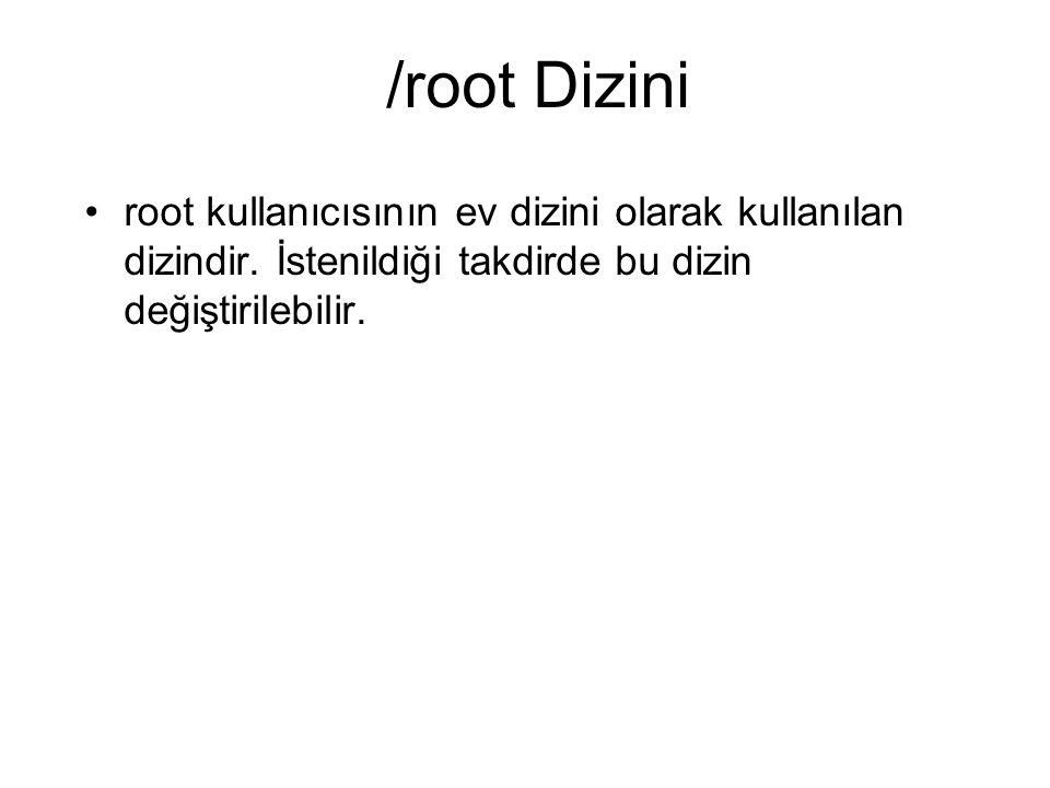 /root Dizini root kullanıcısının ev dizini olarak kullanılan dizindir.