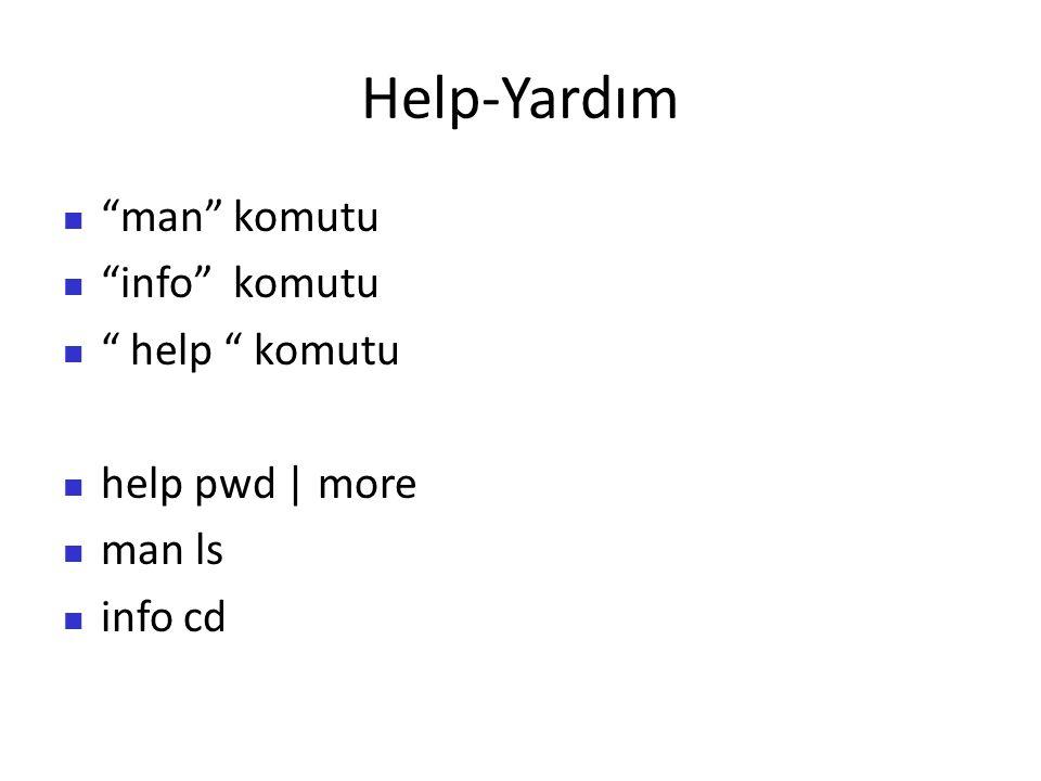 Help-Yardım man komutu info komutu help komutu help pwd | more