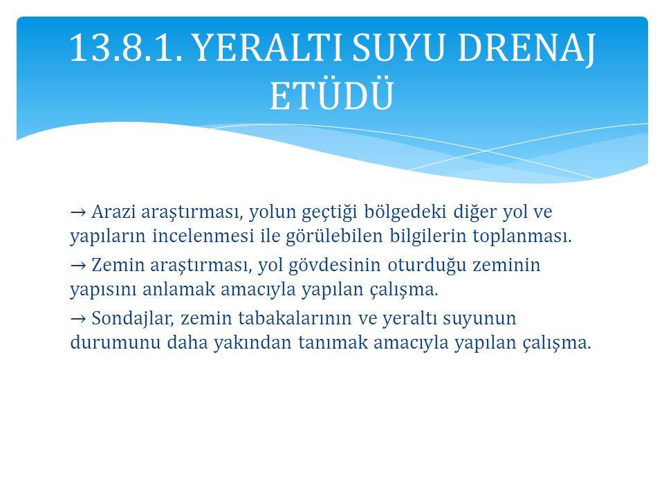 13.8.1. YERALTI SUYU DRENAJ ETÜDÜ