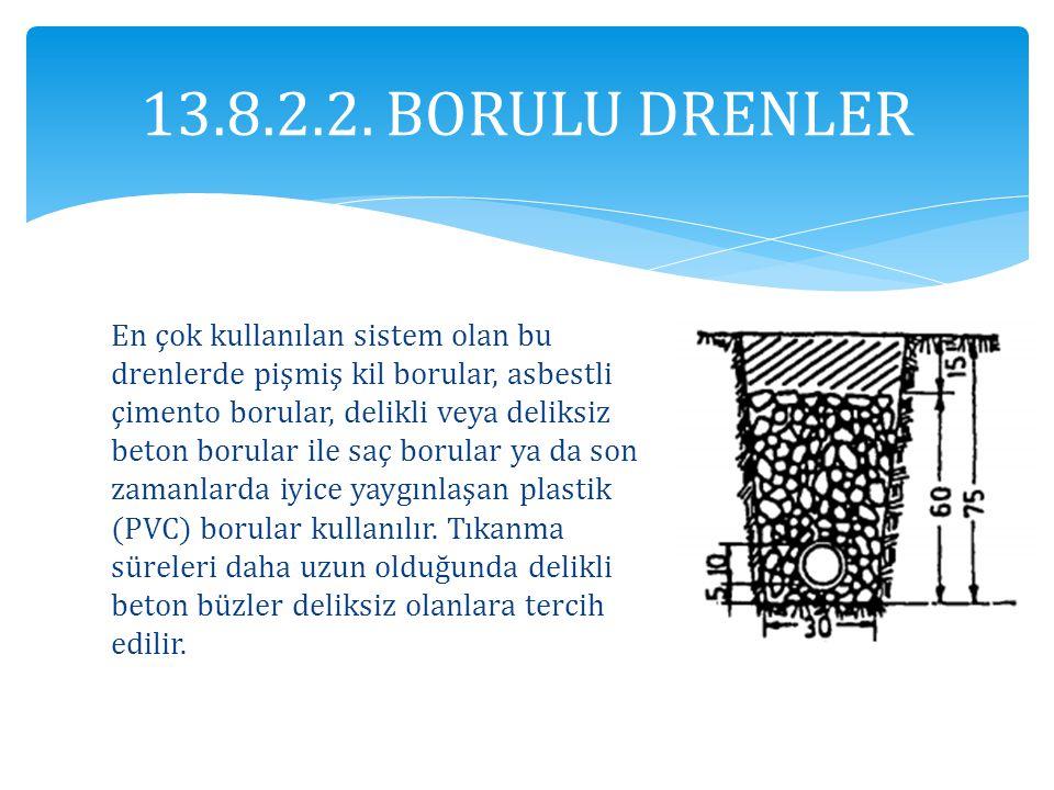 13.8.2.2. BORULU DRENLER