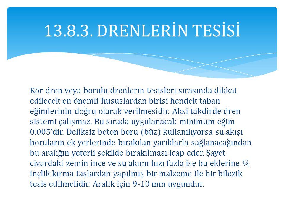 13.8.3. DRENLERİN TESİSİ