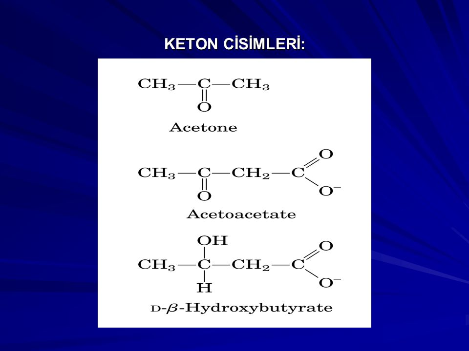 KETON CİSİMLERİ: