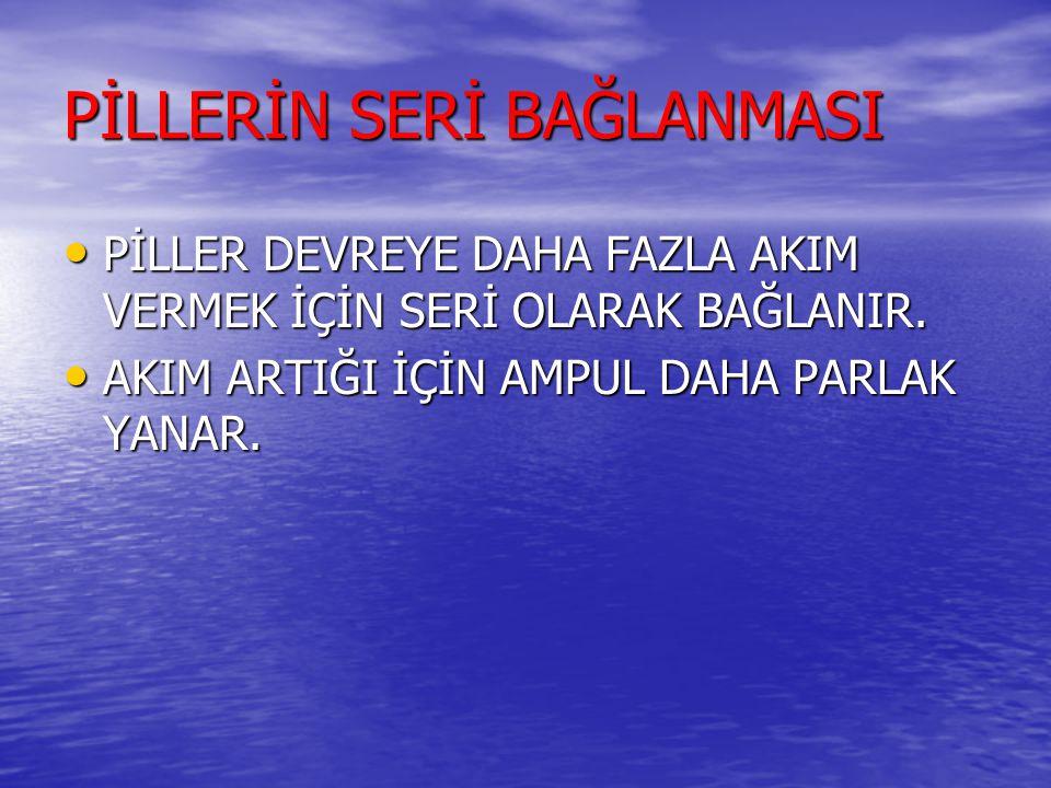 PİLLERİN SERİ BAĞLANMASI