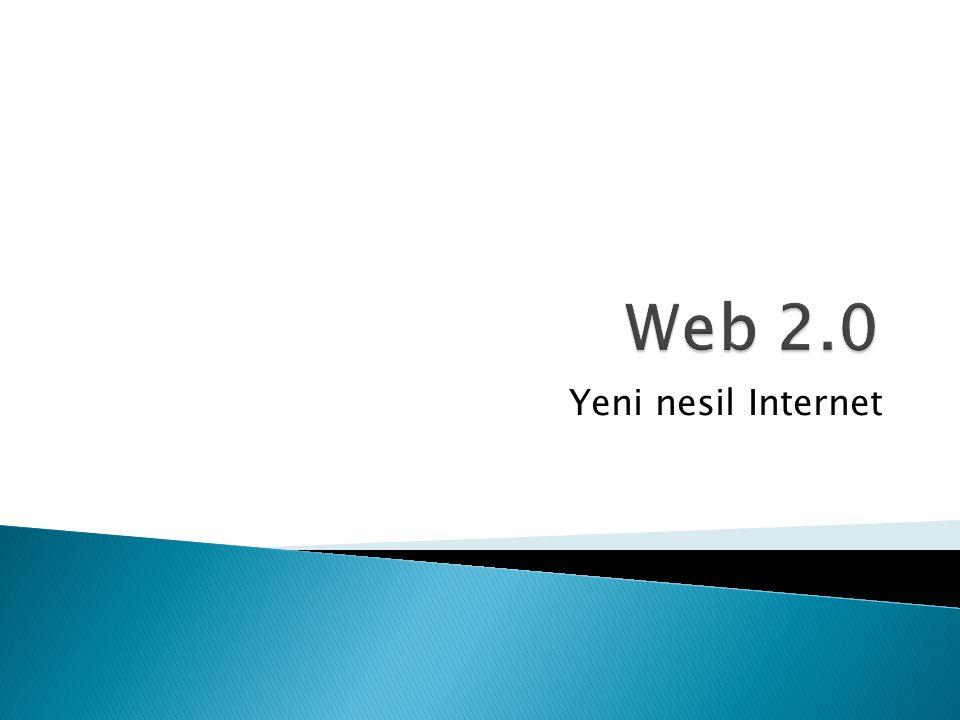 Web 2.0 Yeni nesil Internet