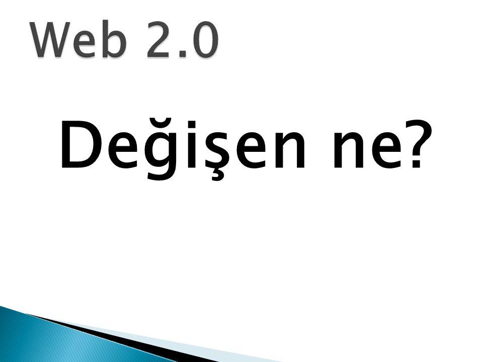 Web 2.0 Değişen ne