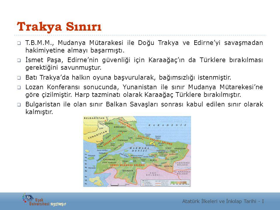 Trakya Sınırı T.B.M.M., Mudanya Mütarakesi ile Doğu Trakya ve Edirne'yi savaşmadan hakimiyetine almayı başarmıştı.