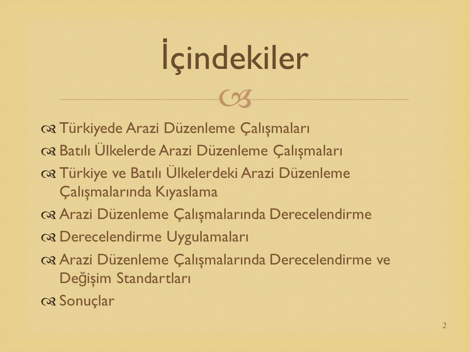 İçindekiler Türkiyede Arazi Düzenleme Çalışmaları