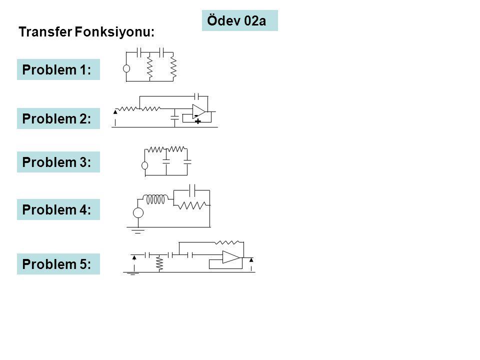 Ödev 02a Transfer Fonksiyonu: Problem 1: Problem 2: Problem 3: