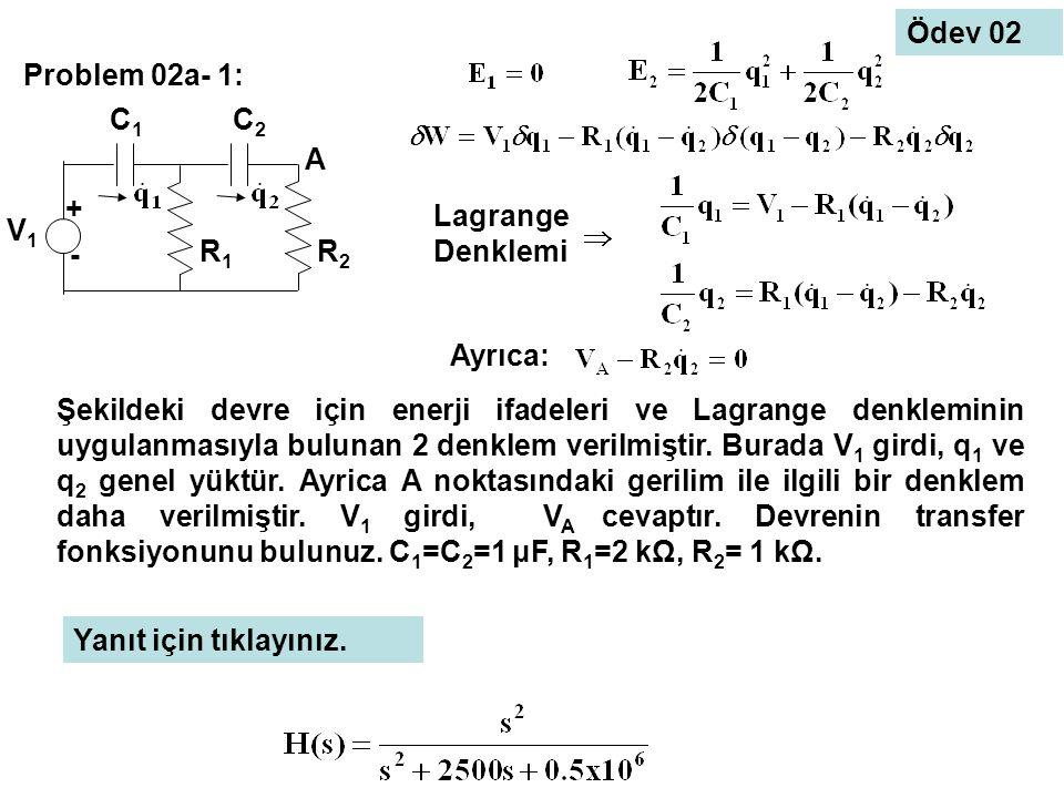 Ödev 02 Problem 02a- 1: + - V1. A. R1. R2. C1. C2. Lagrange Denklemi. Ayrıca: