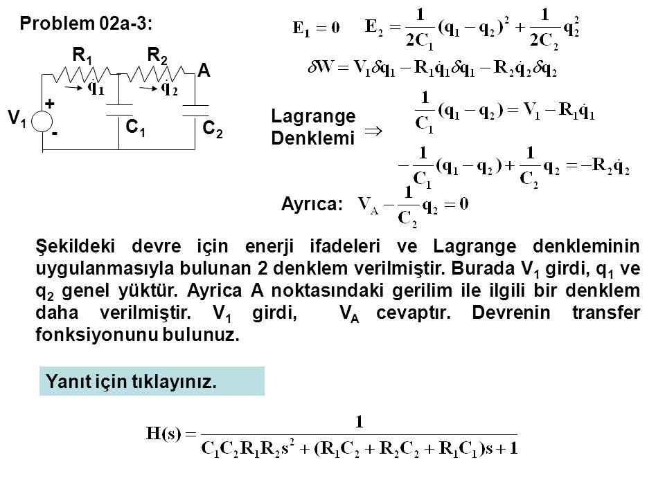 Problem 02a-3: C2. A. - + V1. R1. R2. C1. Lagrange Denklemi. Ayrıca:
