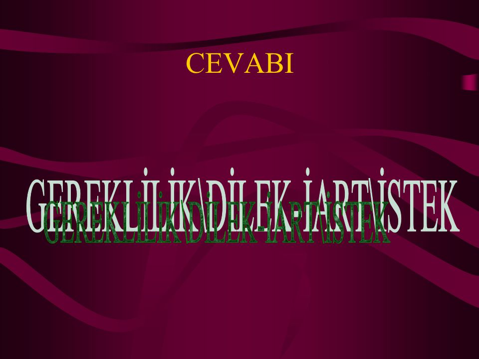 GEREKLİLİK\DİLEK-İART\İSTEK