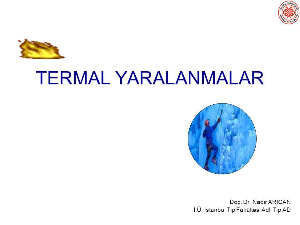 Doç. Dr. Nadir ARICAN İ.Ü. İstanbul Tıp Fakültesi Adli Tıp AD