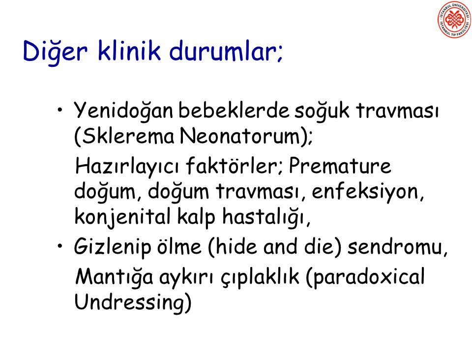 Diğer klinik durumlar;