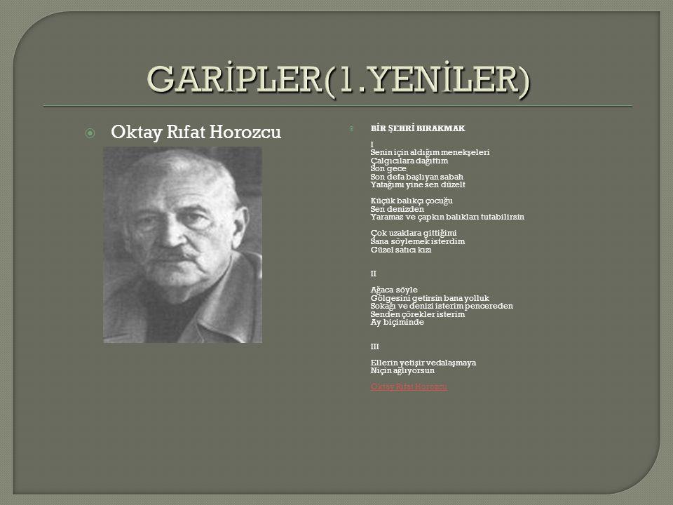 GARİPLER(1.YENİLER) Oktay Rıfat Horozcu