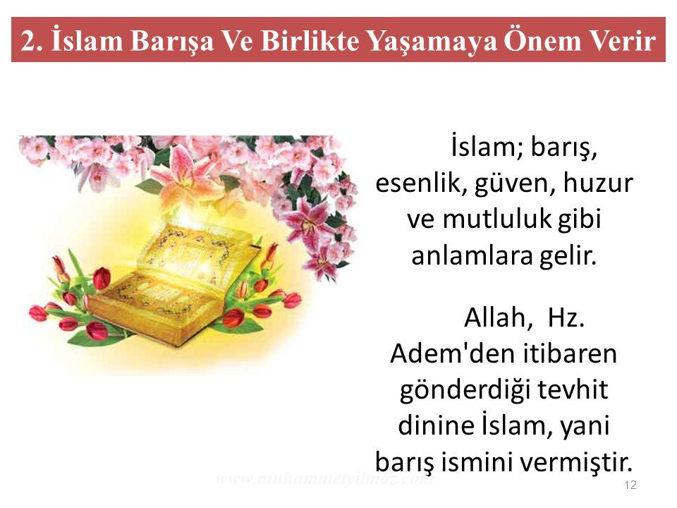 2. İslam Barışa Ve Birlikte Yaşamaya Önem Verir