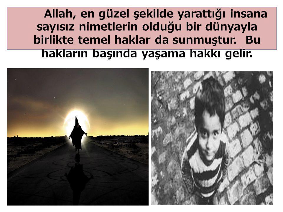 Allah, en güzel şekilde yarattığı insana sayısız nimetlerin olduğu bir dünyayla birlikte temel haklar da sunmuştur.