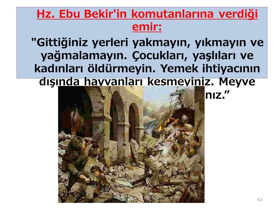 Hz. Ebu Bekir in komutanlarına verdiği emir: