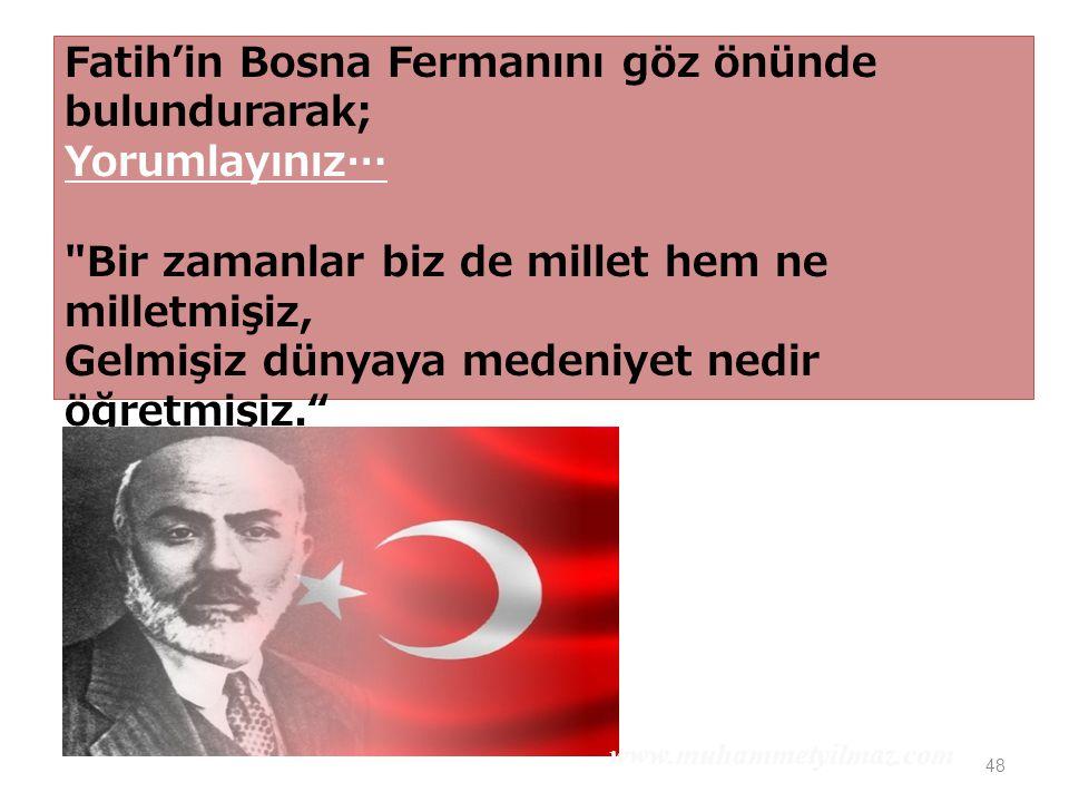 Fatih'in Bosna Fermanını göz önünde bulundurarak; Yorumlayınız…