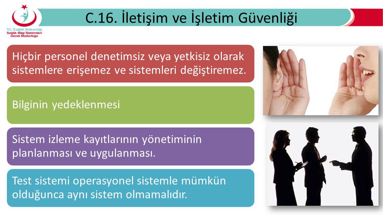 C.16. İletişim ve İşletim Güvenliği