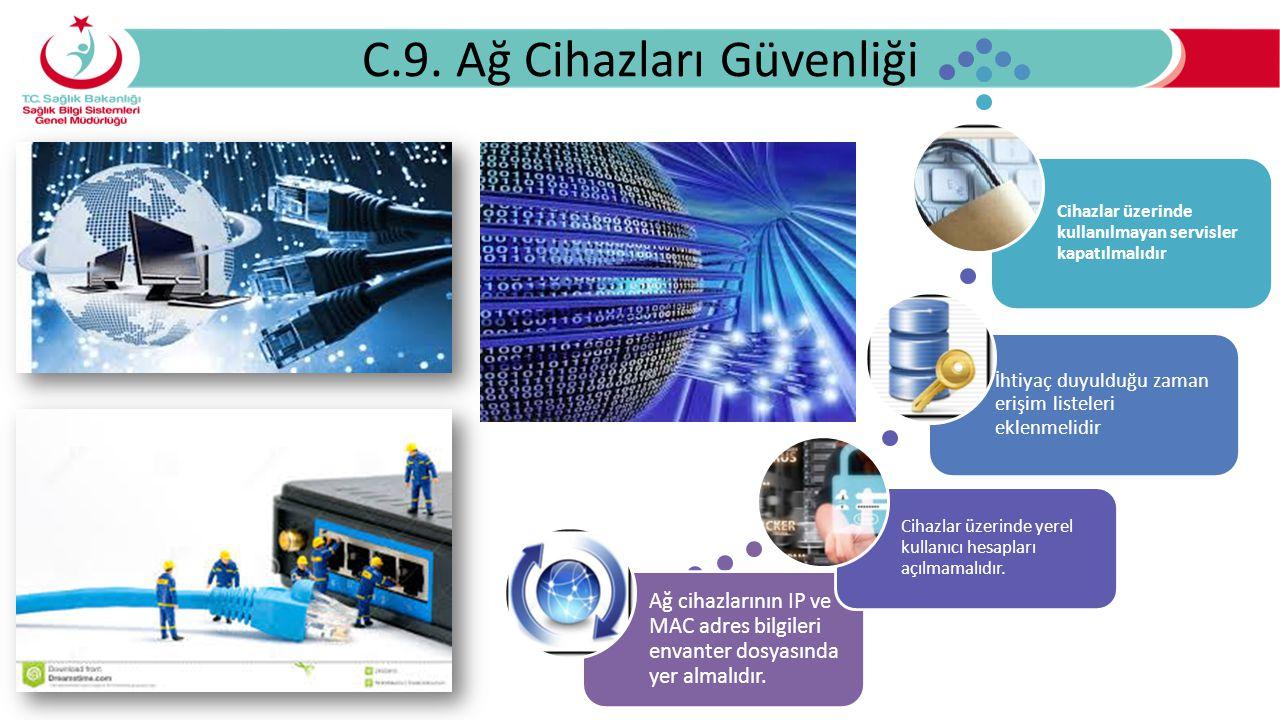 C.9. Ağ Cihazları Güvenliği