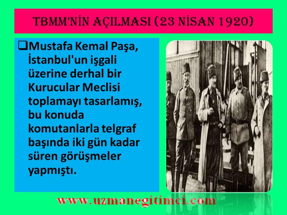 TBMM'NİN AÇILMASI (23 NİSAN 1920)