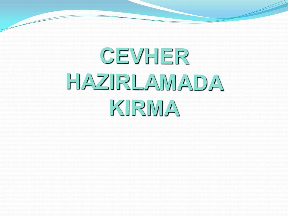 CEVHER HAZIRLAMADA KIRMA