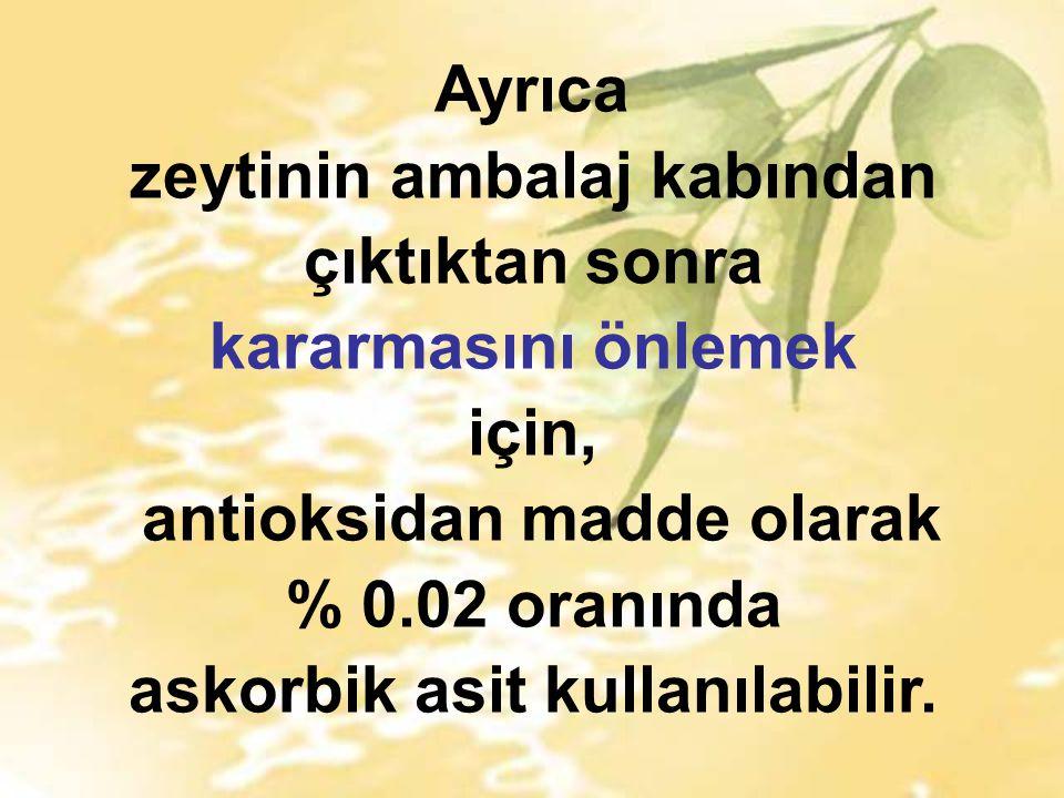 zeytinin ambalaj kabından antioksidan madde olarak