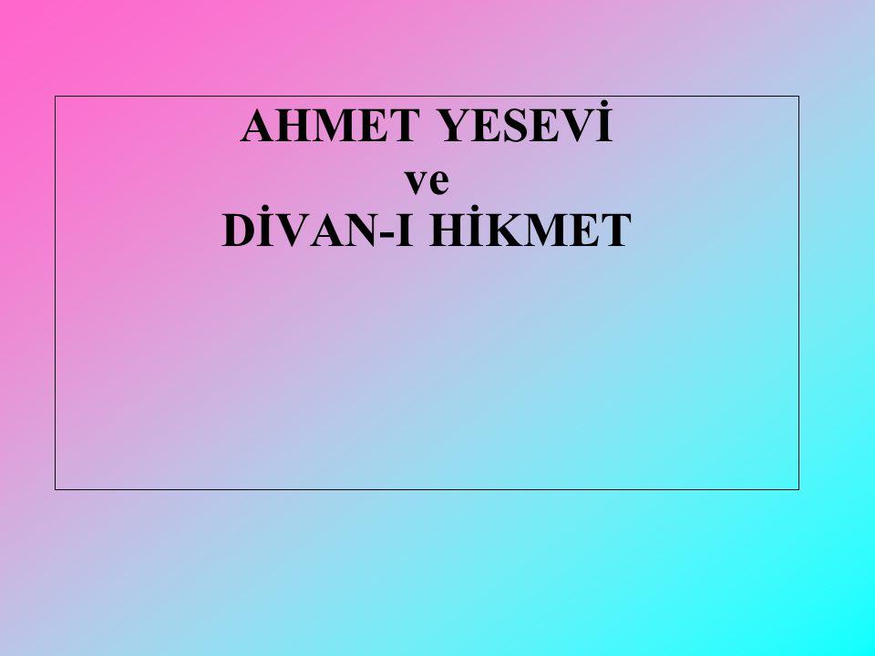 AHMET YESEVİ ve DİVAN-I HİKMET