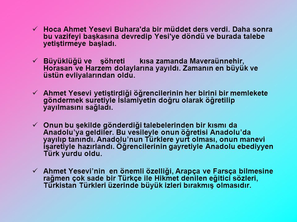 Hoca Ahmet Yesevi Buhara da bir müddet ders verdi