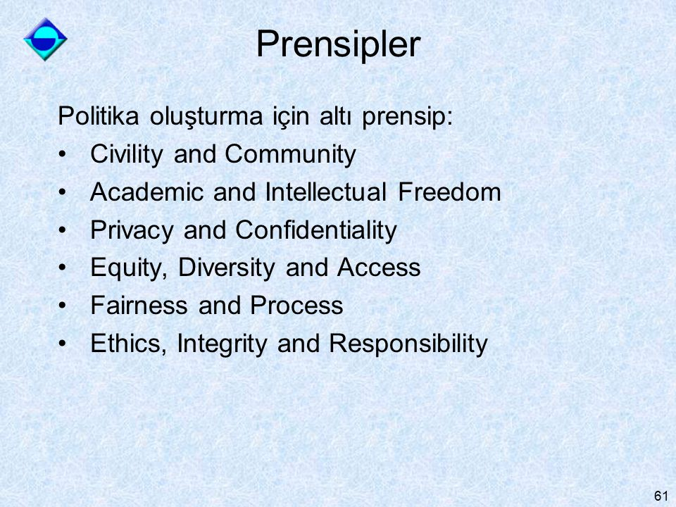 Prensipler Politika oluşturma için altı prensip: