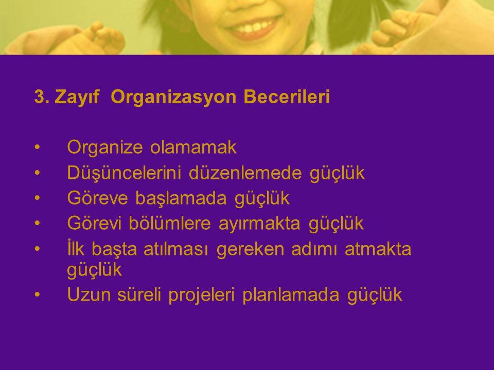 3. Zayıf Organizasyon Becerileri
