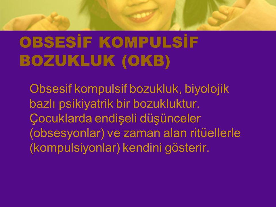 OBSESİF KOMPULSİF BOZUKLUK (OKB)