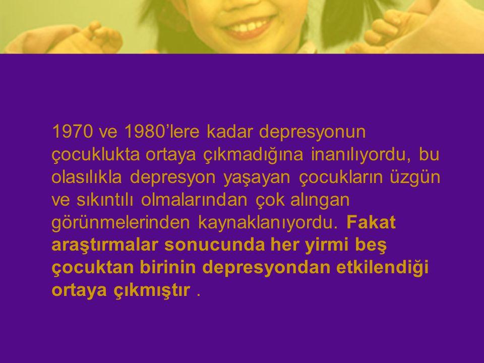 1970 ve 1980'lere kadar depresyonun çocuklukta ortaya çıkmadığına inanılıyordu, bu olasılıkla depresyon yaşayan çocukların üzgün ve sıkıntılı olmalarından çok alıngan görünmelerinden kaynaklanıyordu.