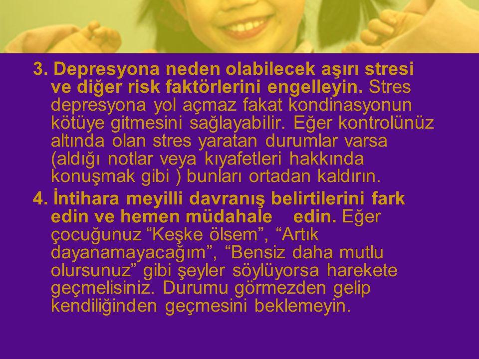 3. Depresyona neden olabilecek aşırı stresi ve diğer risk faktörlerini engelleyin. Stres depresyona yol açmaz fakat kondinasyonun kötüye gitmesini sağlayabilir. Eğer kontrolünüz altında olan stres yaratan durumlar varsa (aldığı notlar veya kıyafetleri hakkında konuşmak gibi ) bunları ortadan kaldırın.