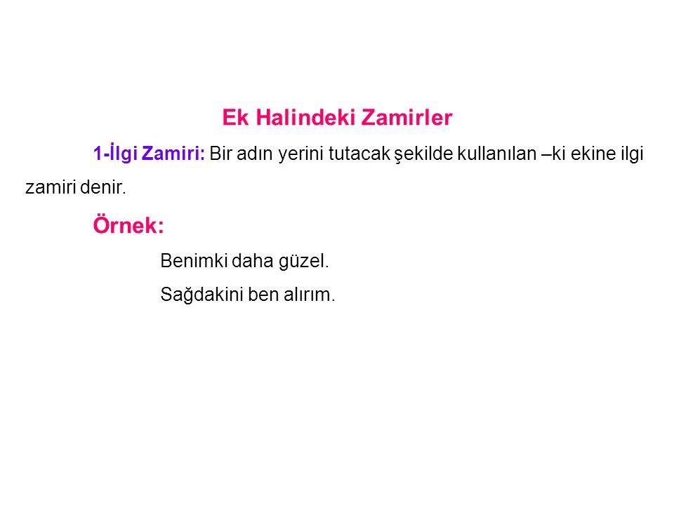 Ek Halindeki Zamirler Örnek: