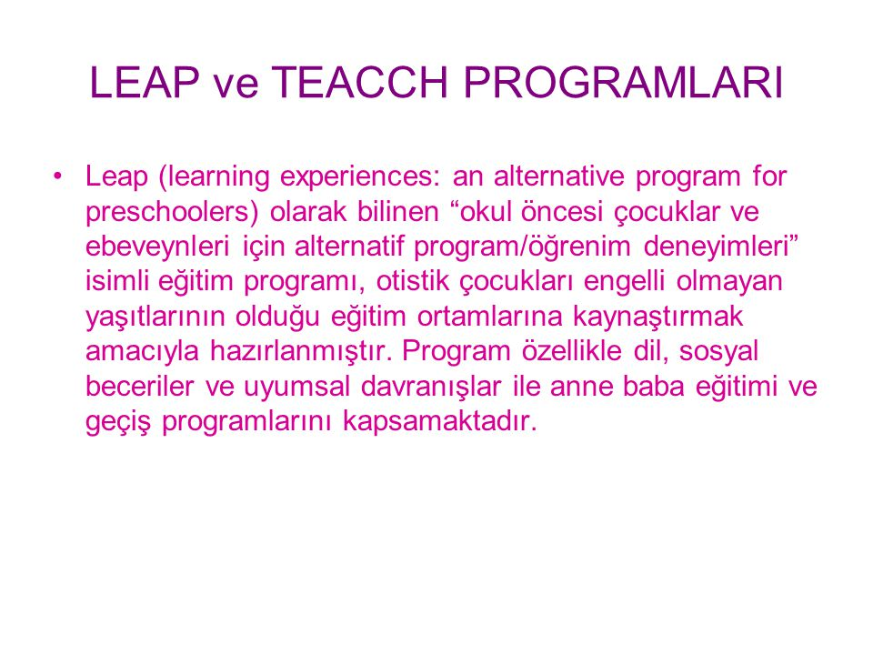 LEAP ve TEACCH PROGRAMLARI