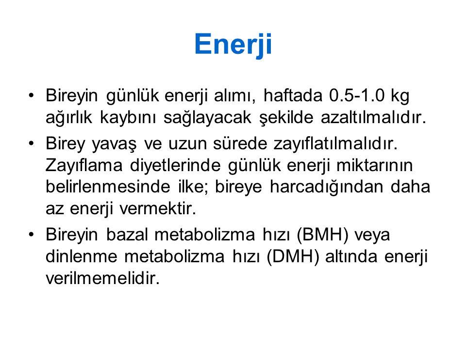 Enerji Bireyin günlük enerji alımı, haftada 0.5-1.0 kg ağırlık kaybını sağlayacak şekilde azaltılmalıdır.