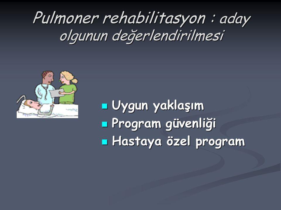 Pulmoner rehabilitasyon : aday olgunun değerlendirilmesi