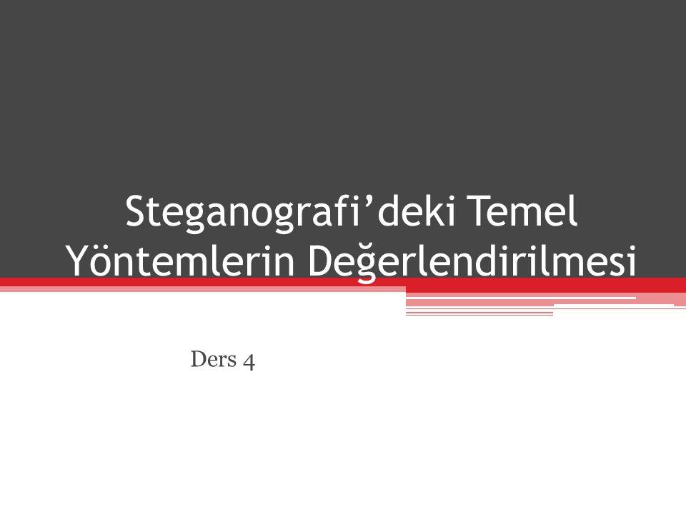 Steganografi'deki Temel Yöntemlerin Değerlendirilmesi