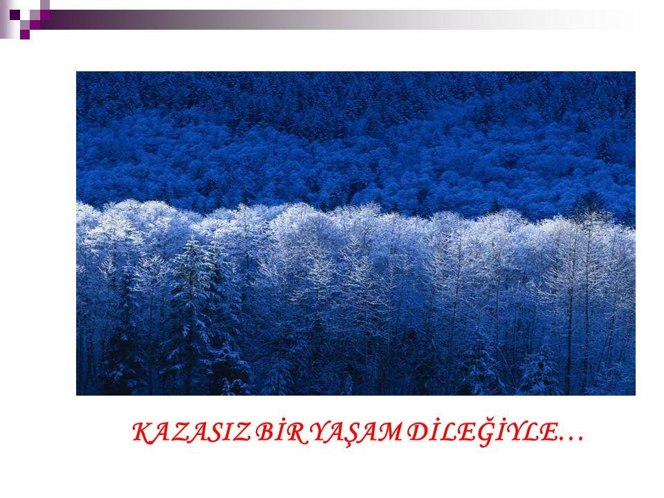 KAZASIZ BİR YAŞAM DİLEĞİYLE…