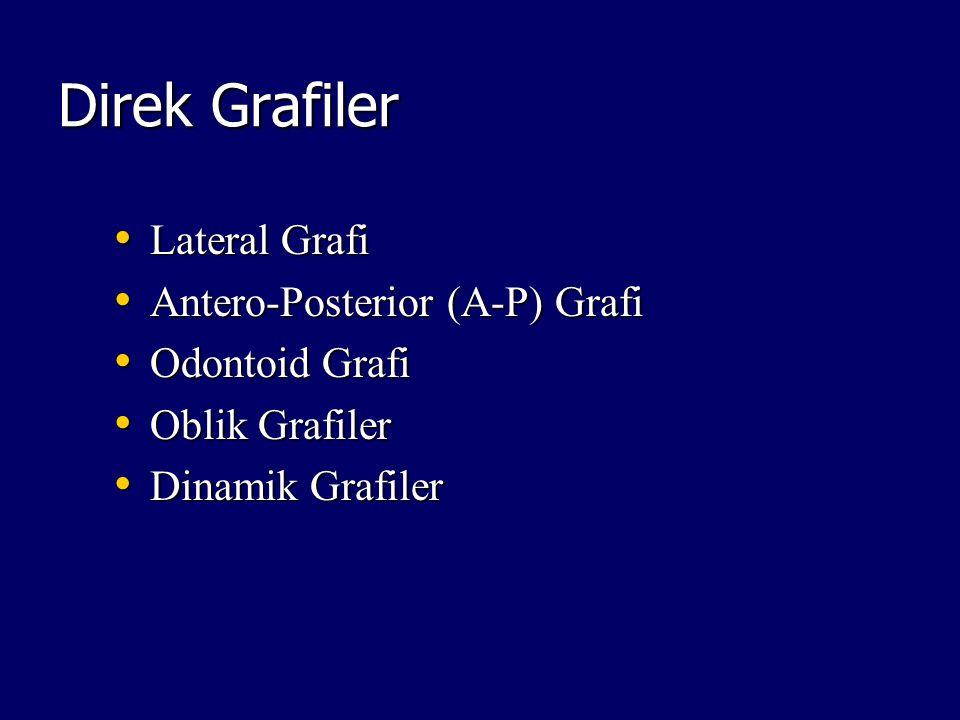 Direk Grafiler Lateral Grafi Antero-Posterior (A-P) Grafi