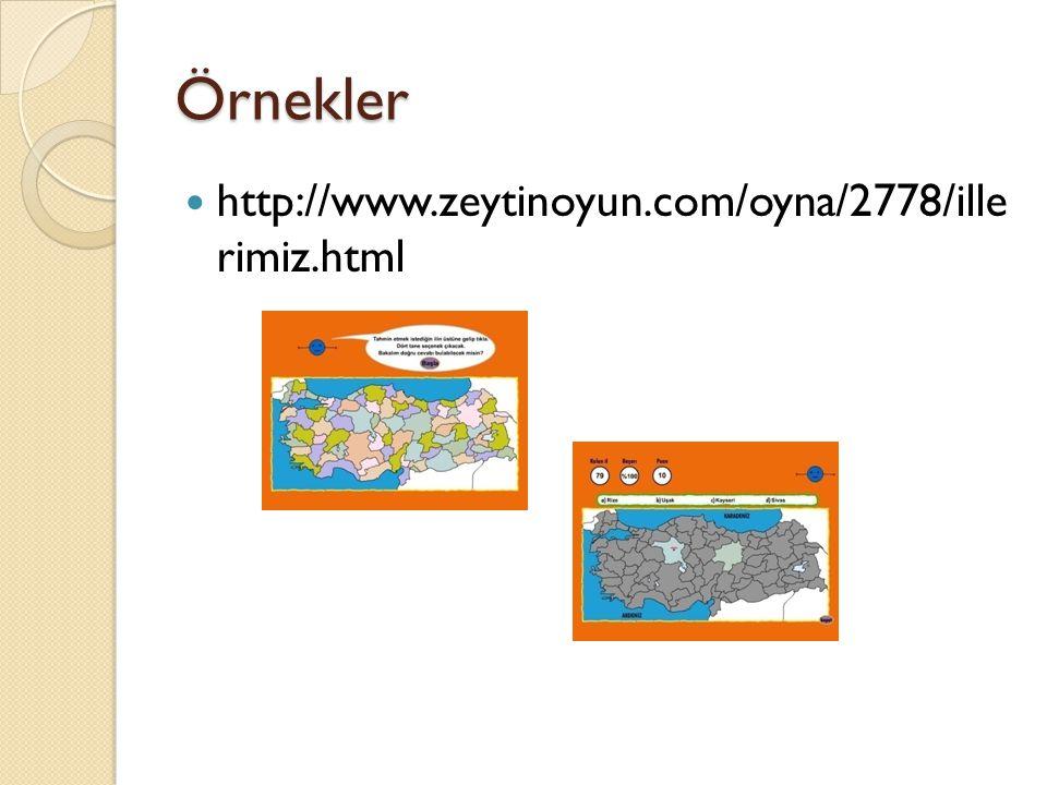Örnekler http://www.zeytinoyun.com/oyna/2778/ille rimiz.html